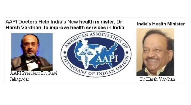 NRI AAPI Doctors Help India's New health minister- Dr Harsh Vardhan  to improve health services in India